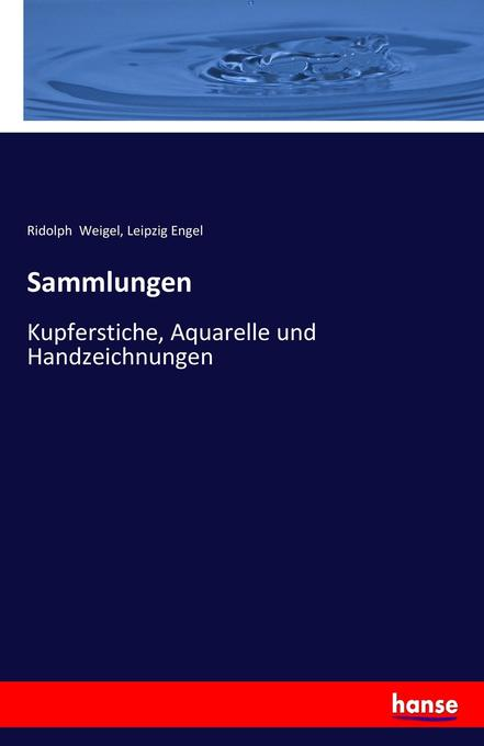 Sammlungen als Buch von Ridolph Weigel, Leipzig...