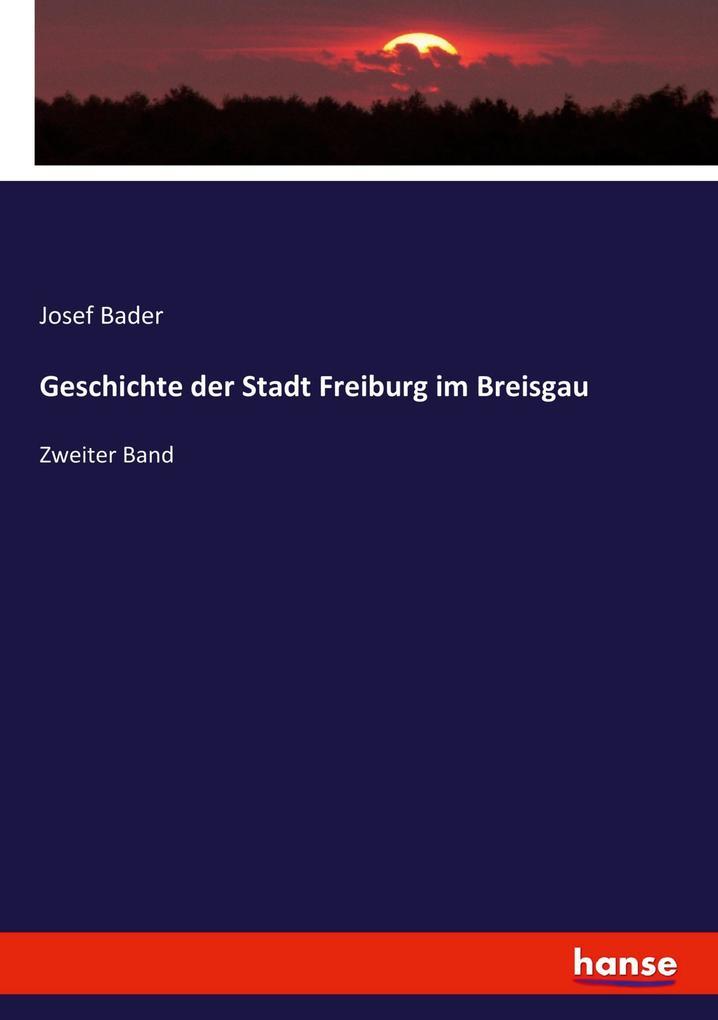 Geschichte der Stadt Freiburg im Breisgau als B...