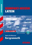 Kompakt-Wissen Latein - Kurzgrammatik