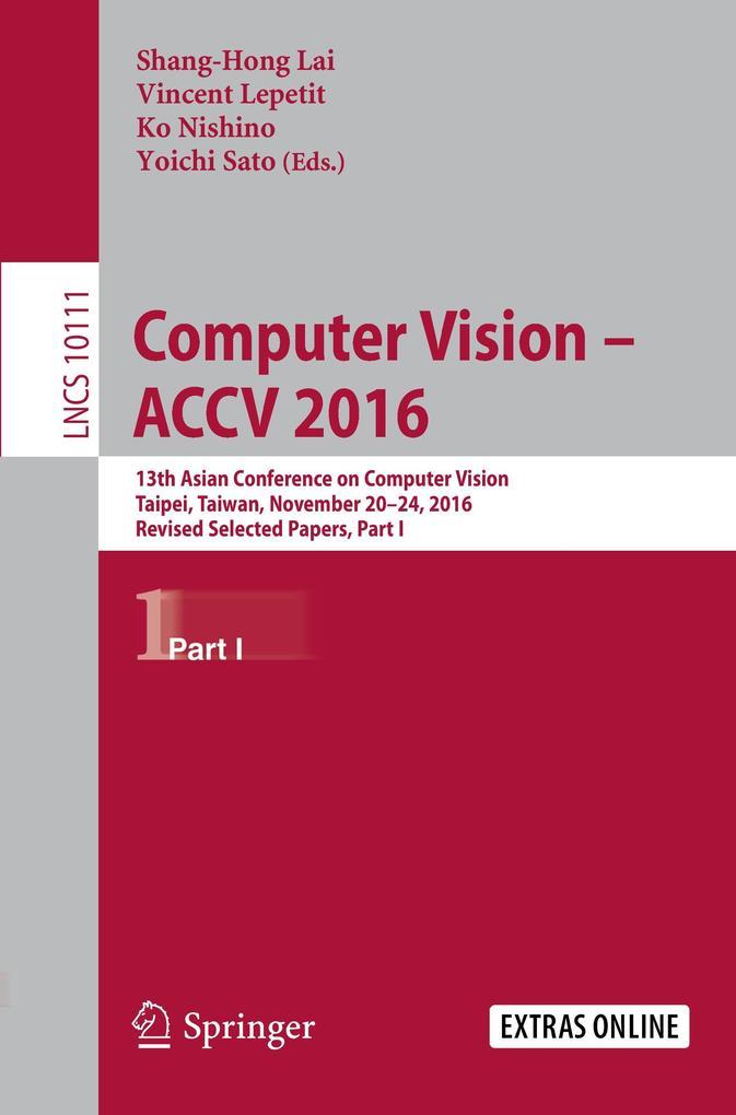 Computer Vision - ACCV 2016. Part 1 als Buch von