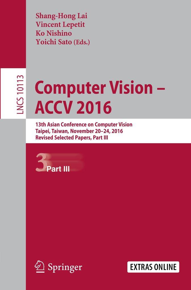Computer Vision - ACCV 2016. Part 3 als Buch von