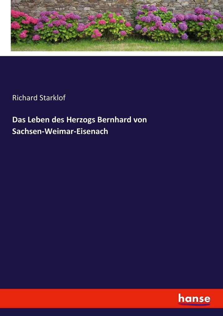 Das Leben des Herzogs Bernhard von Sachsen-Weimar-Eisenach als Buch (kartoniert)