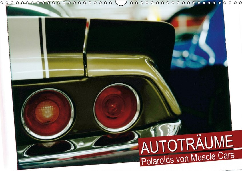 Autoträume - Polaroids von Muscle Cars (Wandkal...