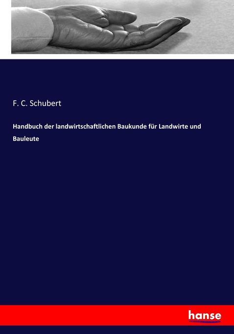 Handbuch der landwirtschaftlichen Baukunde für ...