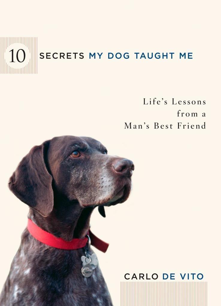 10 Secrets My Dog Taught Me als eBook Download ...