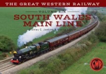 Great Western Railway Volume Six South Wales Ma...