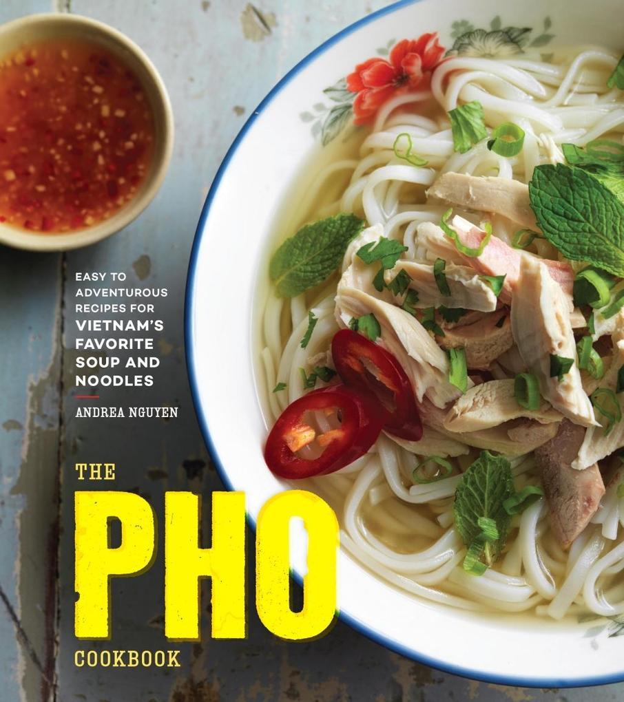 The Pho Cookbook als eBook Download von Andrea ...