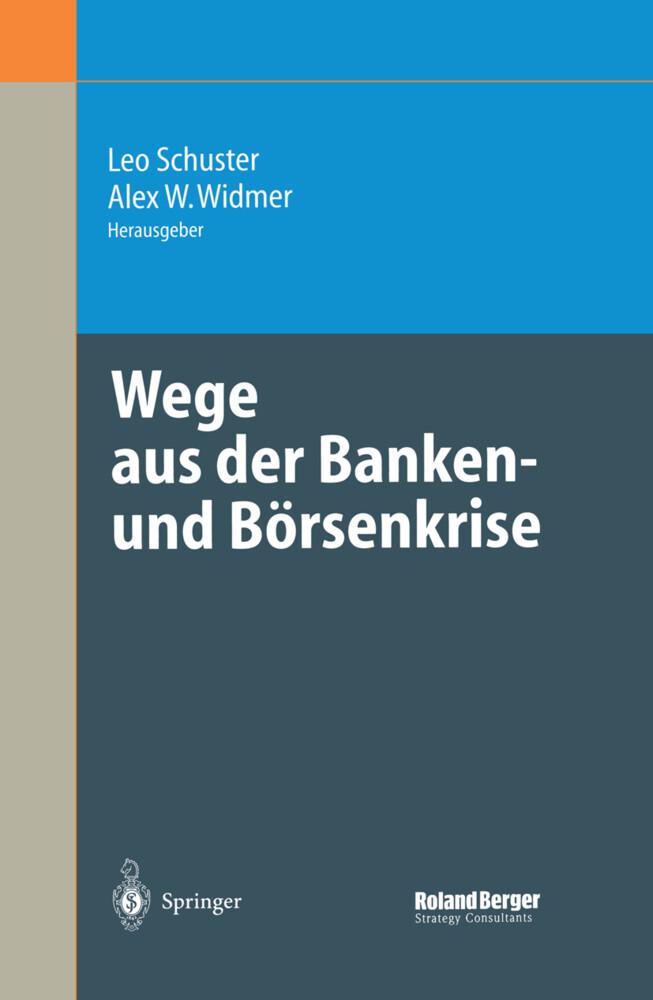 Wege aus der Banken- und Börsenkrise als Buch (gebunden)
