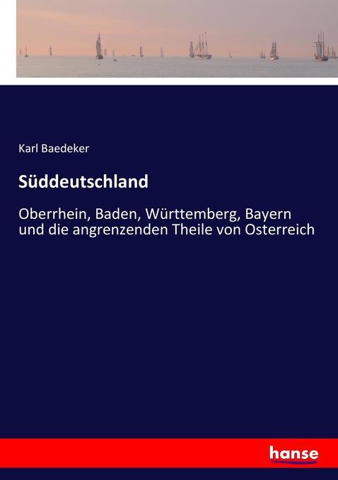 Süddeutschland als Buch von Karl Baedeker