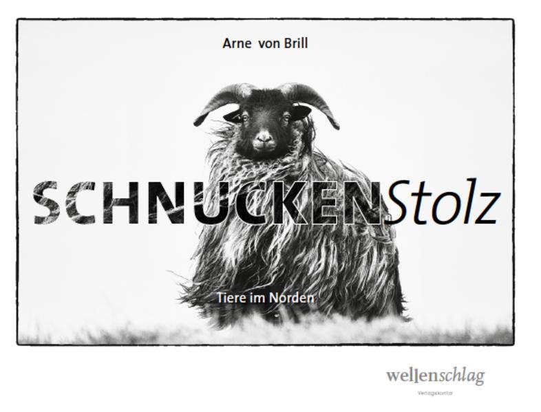 Schnuckenstolz als Buch von von Brill Arne
