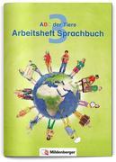 ABC der Tiere 3 - Arbeitsheft Sprachbuch. Neubearbeitung
