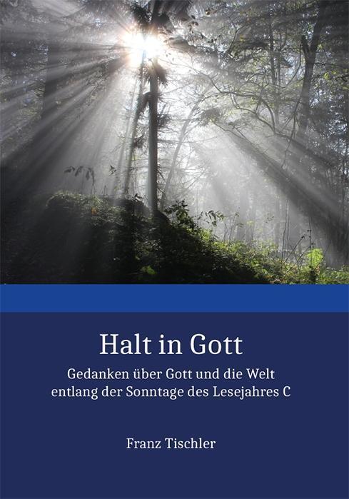 Halt in Gott als Buch von Franz Tischler