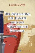 Der Normanne, der Knappe und das verschenkte Schwert