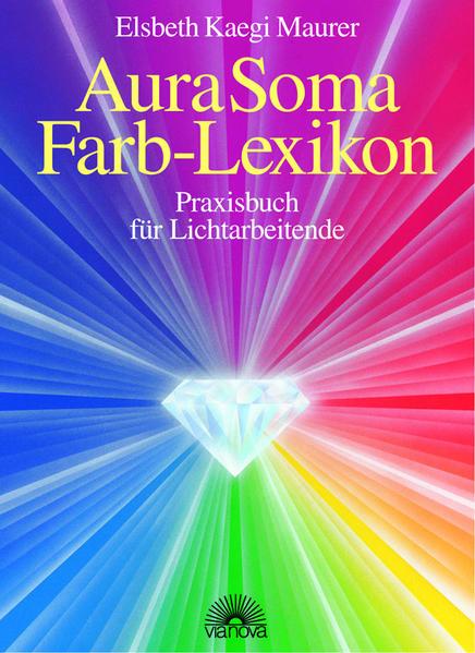 Aura Soma - Farblexikon als Buch von Elsbeth De...