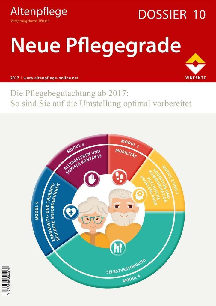 Altenpflege Dossier 10 - Neue Pflegegrade als B...