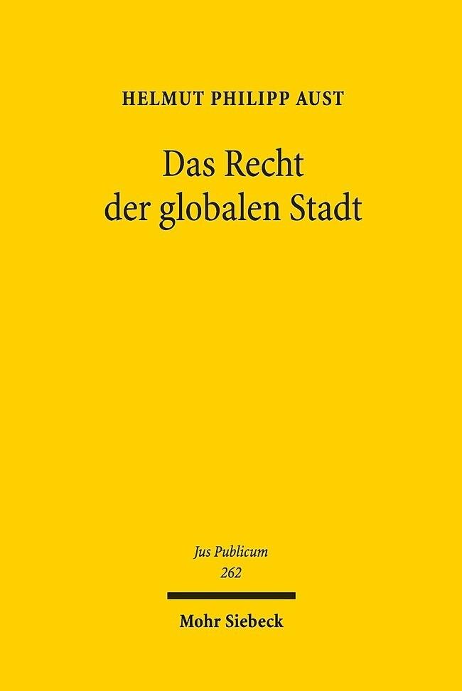 Das Recht der globalen Stadt als Buch von Helmu...
