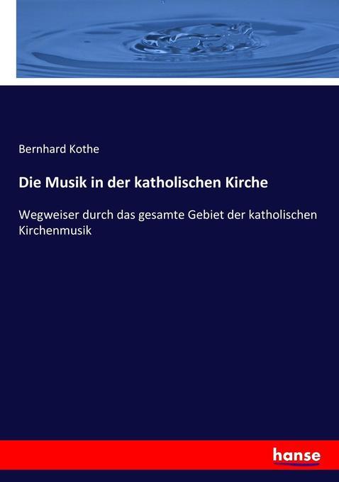 Die Musik in der katholischen Kirche als Buch v...