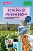 PONS Kurzgeschichten: Le vin bleu de Monsieur Dupont