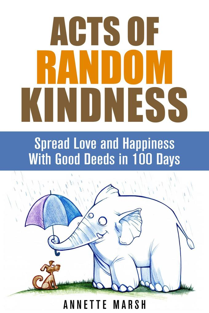 Acts of Random Kindness: Spread Love and Happin...