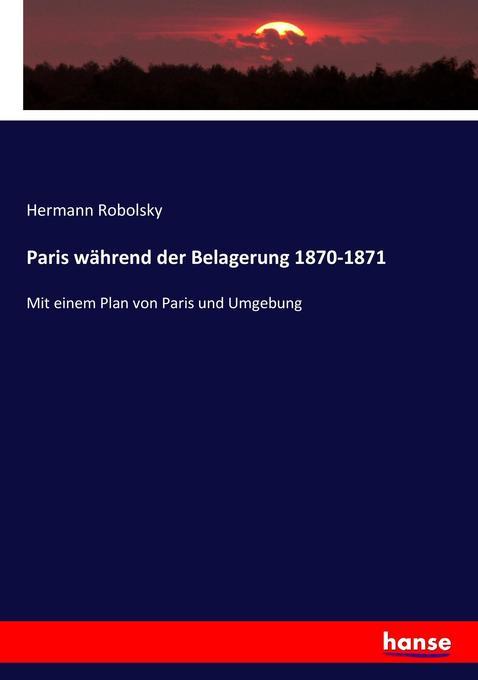 Paris während der Belagerung 1870-1871 als Buch...
