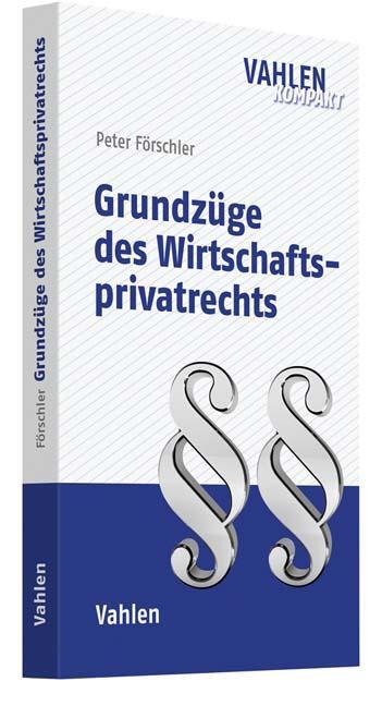 Grundzüge des Wirtschaftsprivatrechts als Buch ...