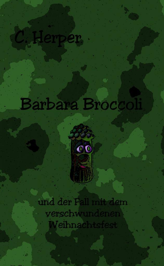 Barbara Broccoli und der Fall mit dem verschwundenen Weihnachtsfest als eBook epub