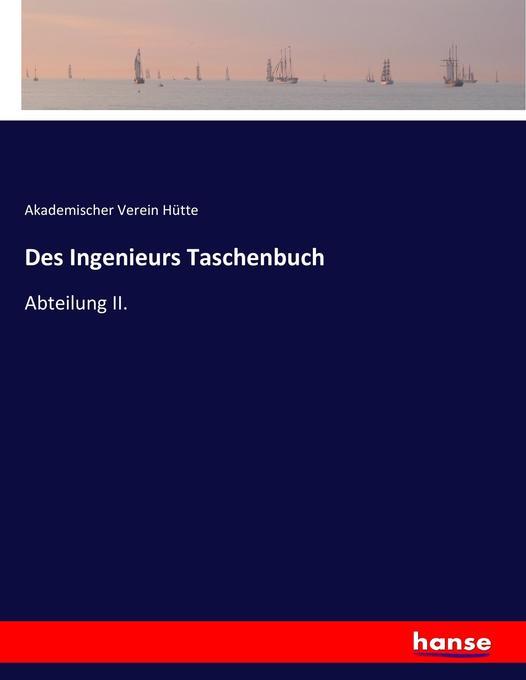 Des Ingenieurs Taschenbuch als Buch von Akademi...