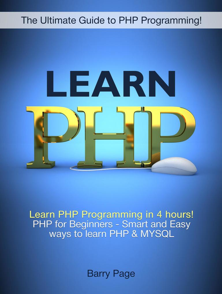 Learn PHP: Learn PHP Programming in 4 hours! PH...