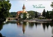Waldheim (Wandkalender 2018 DIN A3 quer)