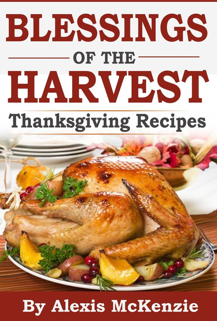 Thanksgiving Recipes: Sharing Blessing of the H...