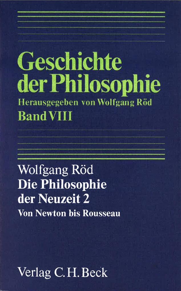 Geschichte der Philosophie Bd. 8: Die Philosophie der Neuzeit 2: Von Newton bis Rousseau als eBook