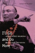 I'll Go and Do More: Annie Dodge Wauneka, Navajo Leader and Activist