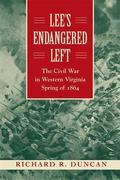 Lee's Endangered Left: The Civil War in Western Virginia, Spring of 1864