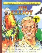Jim Elliot a Light for God (Heroes for Young Readers)