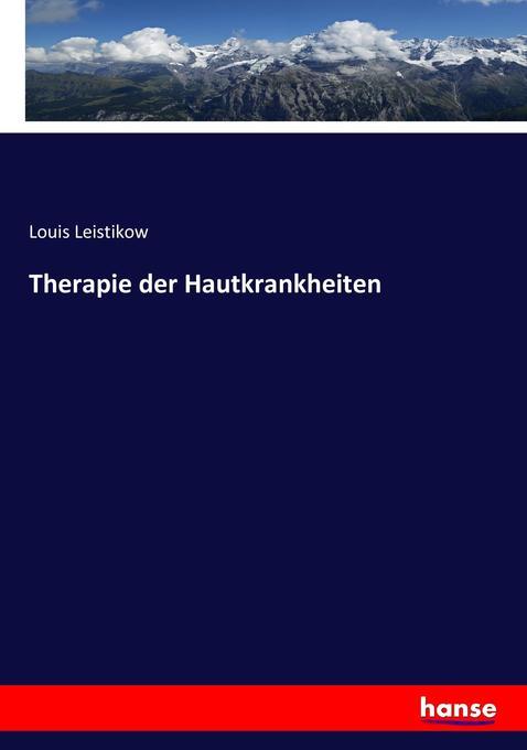 Therapie der Hautkrankheiten als Buch von Louis...
