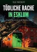 Tödliche Rache in Esklum. Ostfrieslandkrimi