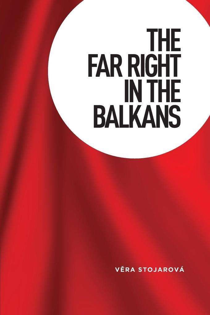The Far Right in the Balkans als Taschenbuch vo...