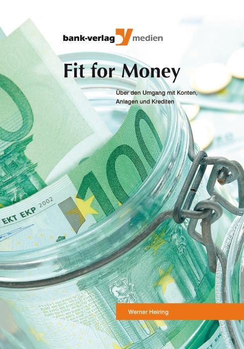 Fit for money - Über den Umgang mit Konten, Anl...