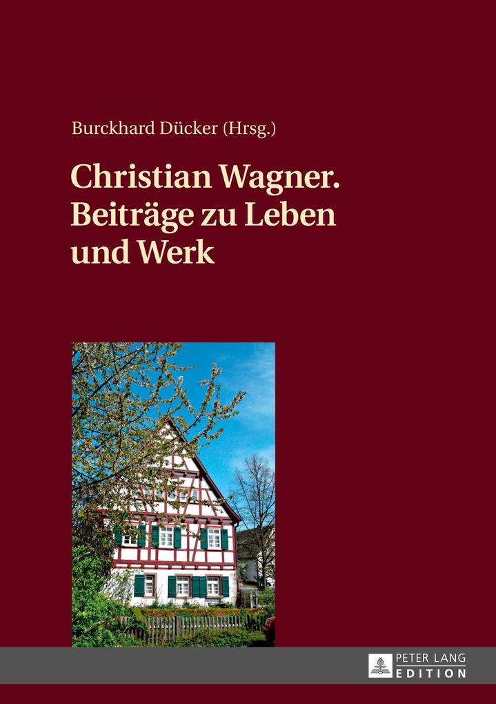 Christian Wagner. Beiträge zu Leben und Werk als Buch