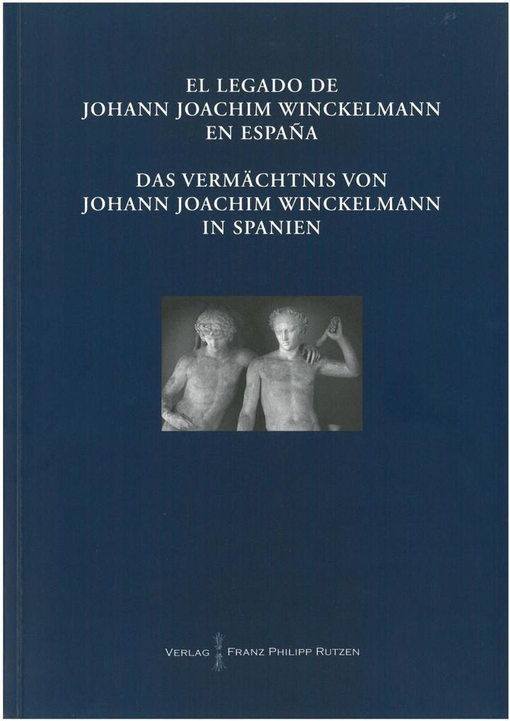 Das Vermächtnis von Johann Joachim Winckelmann ...