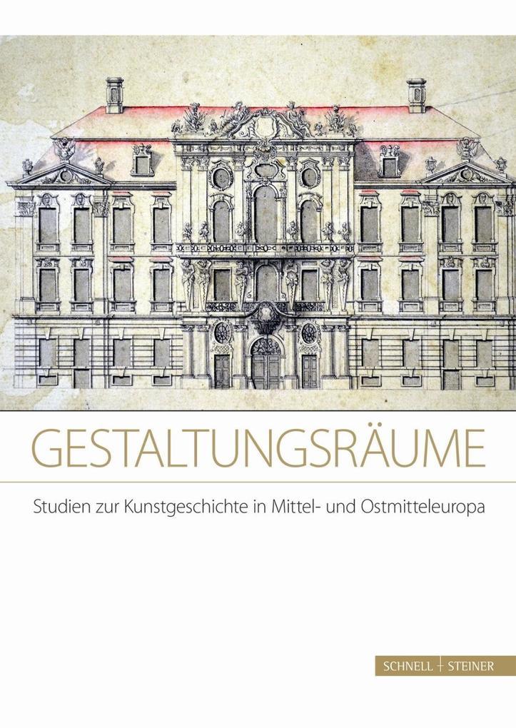 Gestaltungsräume. Studien zur Kunstgeschichte i...