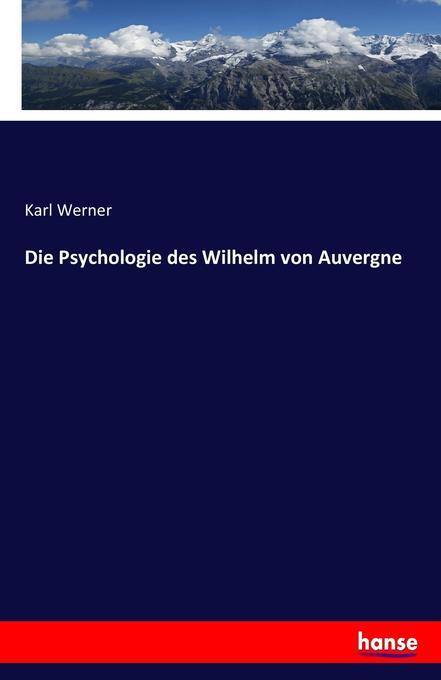 Die Psychologie des Wilhelm von Auvergne als Bu...