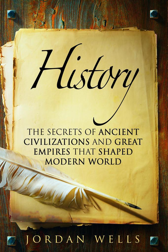 History: The Secrets of Ancient Civilizations a...