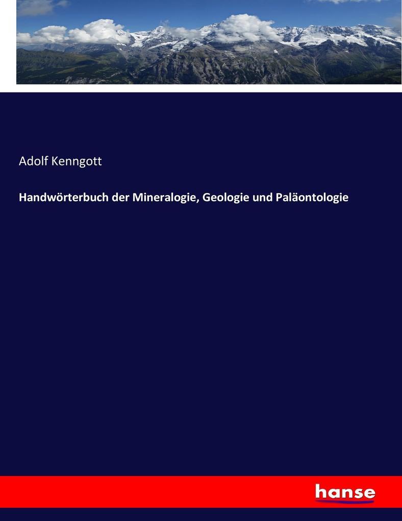 Handwörterbuch der Mineralogie, Geologie und Pa...