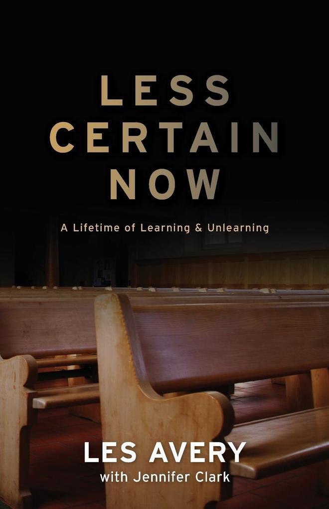 Less Certain Now als Buch von Les Avery