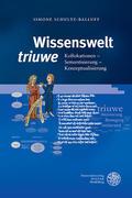 Wissenswelt ,triuwe'