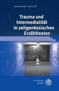 Trauma und Intermedialität in zeitgenössischen Erzähltexten