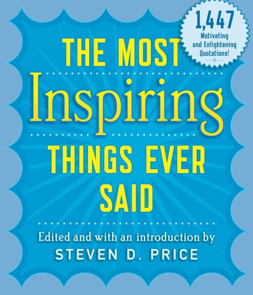 The Most Inspiring Things Ever Said als eBook D...