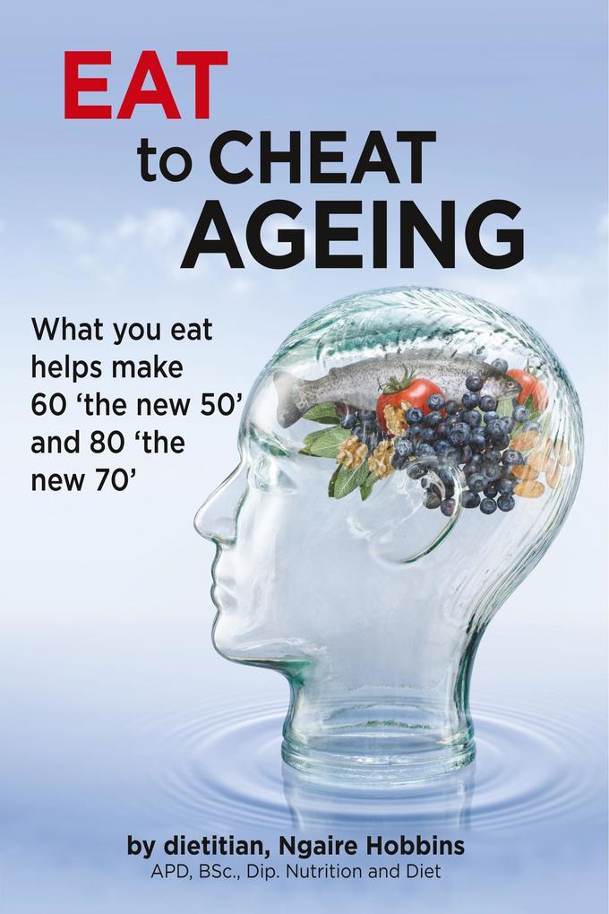 Eat To Cheat Ageing als Buch von Ngaire A Hobbins