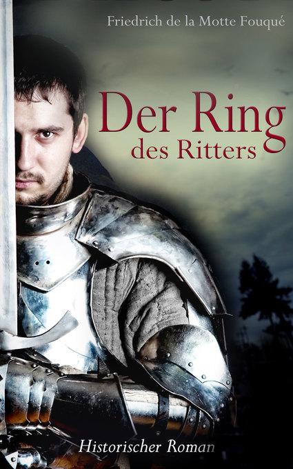 Der Ring des Ritters - Historischer Roman als e...